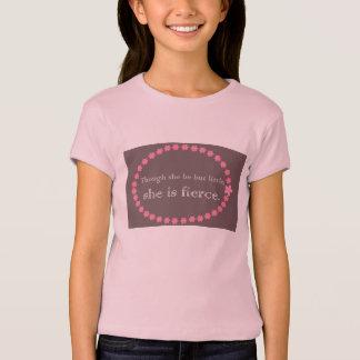 Though She Be But Little (Girl) T-Shirt