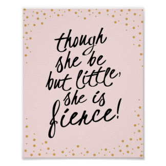 Though She Be Little, She is Fierce Pink Gold Poster