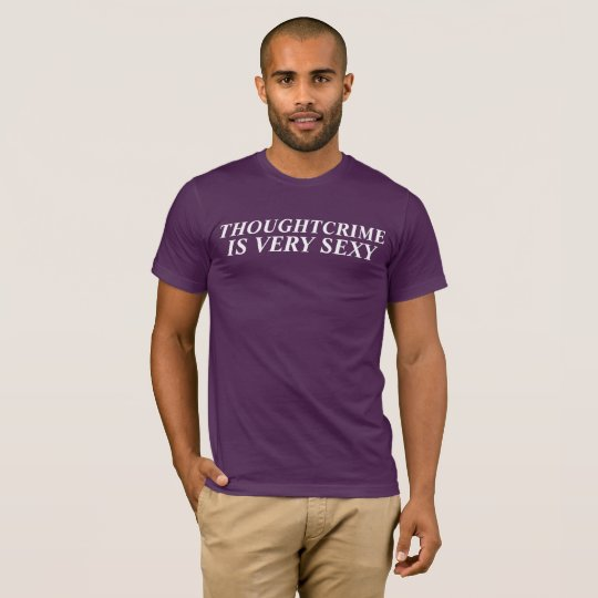 THOUGHTCRIME IS VERY SEXY T-Shirt
