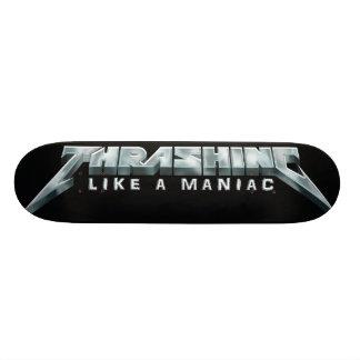 Thrashing Like A Maniac Skateboard deck