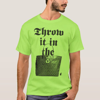 Throw it in the Bag T-Shirt