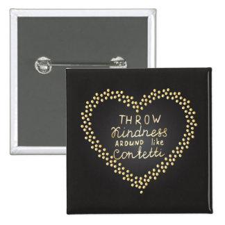 Throw Kindness Around Like Confetti 15 Cm Square Badge