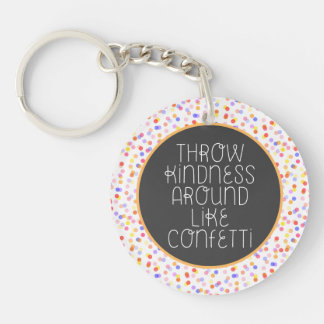 Throw Kindness Around Like Confetti Double-Sided Round Acrylic Key Ring