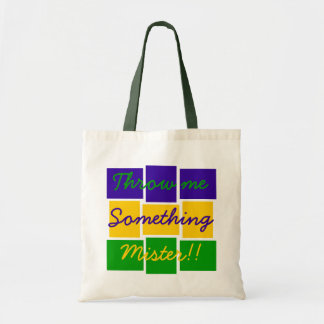 Throw me Something Mister Tote Bag