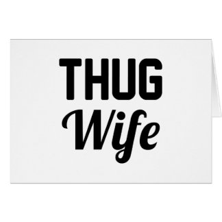 Thug Wife Card
