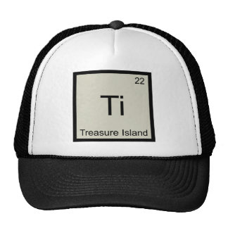 Ti - Treasure Island Funny Chemistry Element Tee Trucker Hat