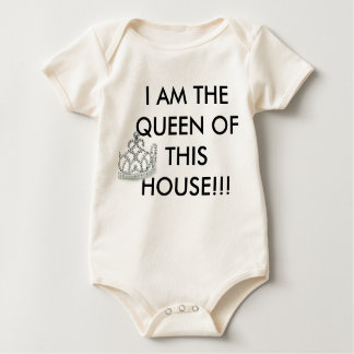 TIARA, I AM THE QUEEN OF THIS HOUSE!!! BABY BODYSUIT