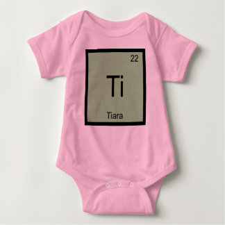Tiara Name Chemistry Element Periodic Table Baby Bodysuit
