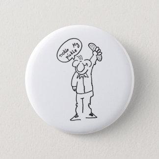 Tickle My Pickle 6 Cm Round Badge