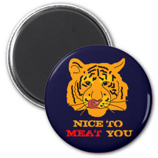 Tiger Nice To Meat You funny custom 6 Cm Round Magnet