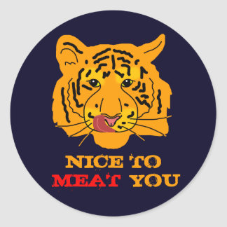 Tiger Nice To Meat You funny customisable Classic Round Sticker