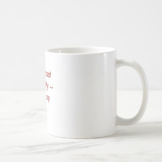 Time, cost or quality --Pick any two. Basic White Mug