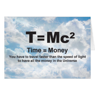 Time = Money Faster - Greeting Card