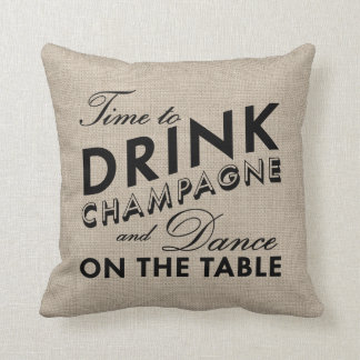 Time to Drink Champagne Burlap & Black Pillow