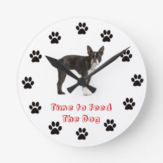 Time to feed the dog Boston Terrier Round Clock