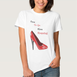 Time to Go Shoe Shopping T-Shirt
