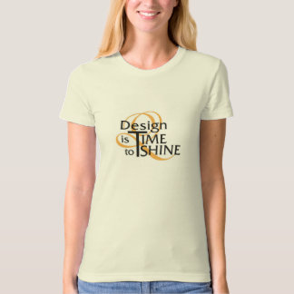 Time To Shine Design Class 2013 T-Shirt