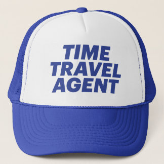 TIME TRAVEL AGENT fun slogan trucker hat