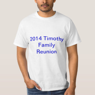 Timothy Family Reunion T-Shirt