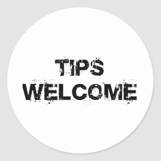Tips Welcome Classic Round Sticker
