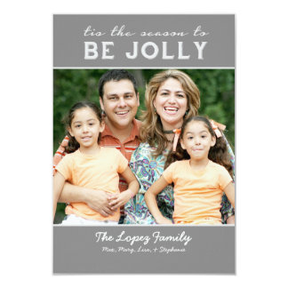 Tis The Season To Be Jolly Family Photo Card