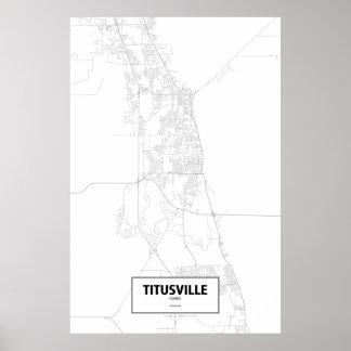 Titusville, Florida (black on white) Poster