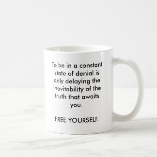 To be in a constant state of denial is only del... basic white mug