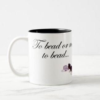To bead or not to bead Two-Tone coffee mug