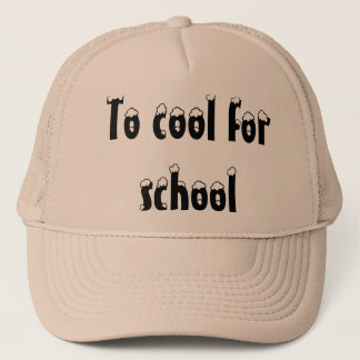 To cool for school trucker hat