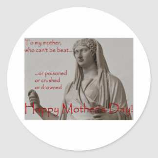 To my mother, who can't be beat… classic round sticker
