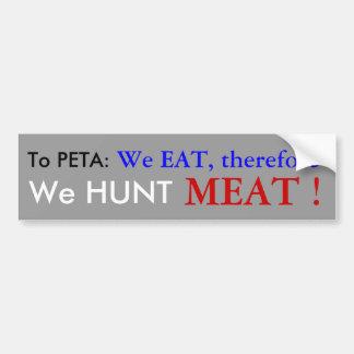 To PETA: Bumper Sticker