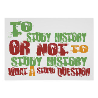 To Study History Poster