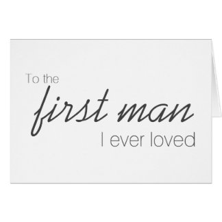 To The First Man I Ever Loved Wedding Day Card