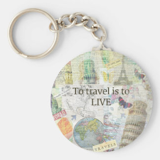 To Travel ls To Live quote Basic Round Button Key Ring
