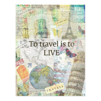 To Travel ls To Live quote Postcard