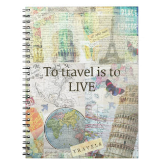 To Travel ls To Live quote Spiral Notebook
