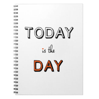 today is the day, inspirational word art note books