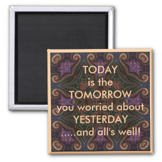 Today is the tomorrow saying Fridge Magnet