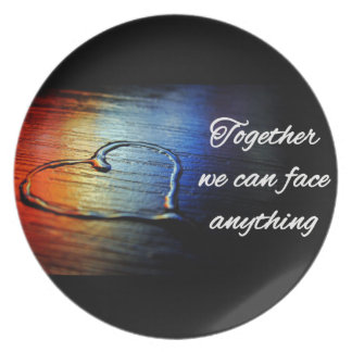 Together we can face anything plate! plate
