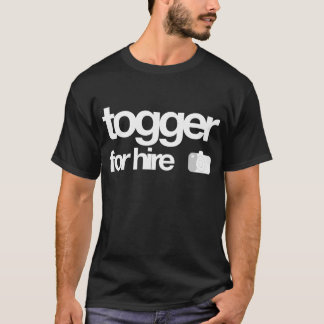 Togger for Hire T-shirt