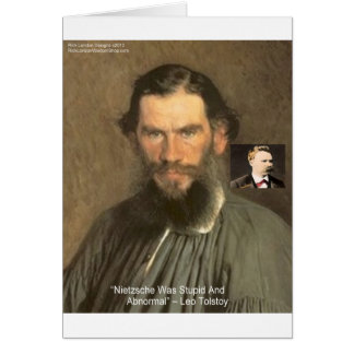 """Tolstoy """"Nietzsche = Stupid"""" Quote Gifts Tees Etc Greeting Card"""
