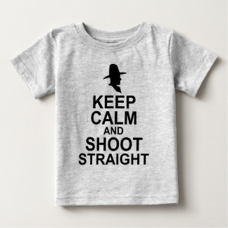 Tom Mix Keep Calm and Shoot Straight Baby T-Shirt
