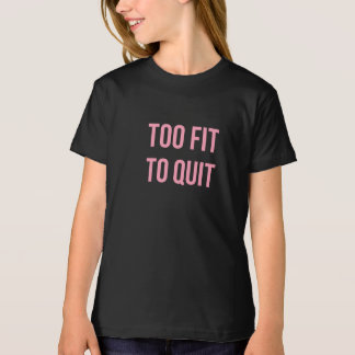 Too Fit Workout Quote Black Pink Gym Clothes T-Shirt