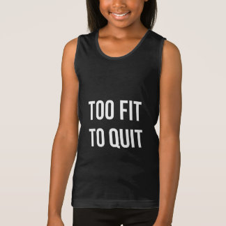 Too Fit Workout Quote Black White Gym Gear Singlet