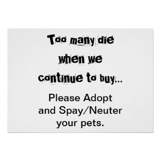 Too Many Die...Adopt Spay/Neuter poster