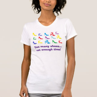 """Too Many Shoes.."" Shirt"