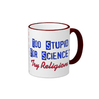 Too Stupid For Science Ringer Mug