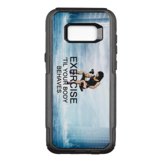 TOP Exercise Til Body Behaves OtterBox Commuter Samsung Galaxy S8+ Case