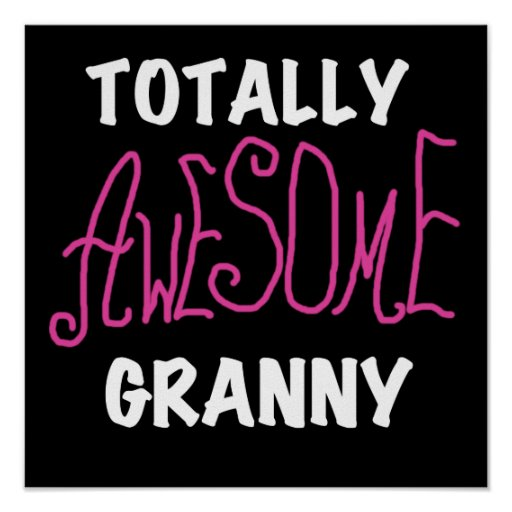Totally Awesome Granny Pink Tshirts and GIfts Posters