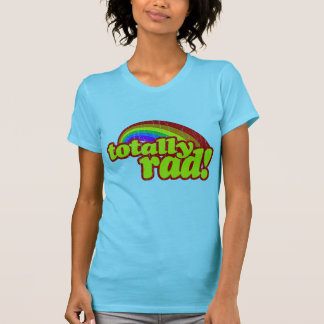 Totally Rad - 80s Retro T-Shirt